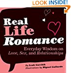 Real Life Romance: Everyday Wisdom on...