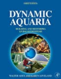 Dynamic Aquaria, Third Edition: Building Living Ecosystems