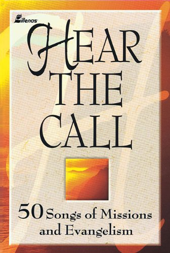 Hear the Call: 50 Songs of Missions and Evangelism
