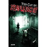 "Zerfleischt - Der ultimative Thrillervon ""Tim Curran"""