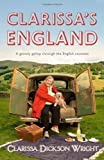 Clarissa Dickson Wright Clarissa's England: A Gamely Gallop Through the English Counties by Dickson Wright, Clarissa (2012)