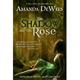 The Shadow and the Rose (The Ash Grove Chronicles Book 1) ~ Amanda DeWees
