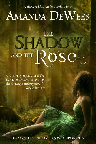 The Shadow and the Rose (The Ash Grove Chronicles) by Amanda DeWees