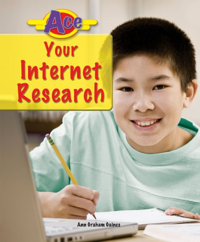 Ace Your Internet Research (Ace It! Information Literacy Series)