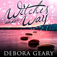 Witches Under Way: WitchLight Trilogy Series, Book 2 | Livre audio Auteur(s) : Debora Geary Narrateur(s) : Madeleine Lambert