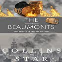 The Beaumonts: The Kentucky Bourbon Series Audiobook by Bobby Collins, Jimmy Star Narrated by Wes Grant