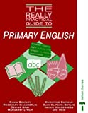 img - for The Really Practical Guide to - Primary English by Diana Bentley (1999-04-22) book / textbook / text book