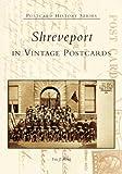 Shreveport in Vintage Postcards (LA) (Postcard History)