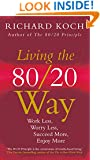 Living the 80/20 Way, New Edition: Work Less, Worry Less, Succeed More, Enjoy More