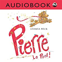 Pierre Le Poof! Audiobook by Andrea Beck Narrated by  Iambic Productions
