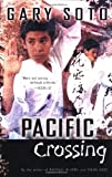 Pacific Crossing (0152046968) by Soto, Gary
