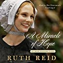 A Miracle of Hope: Amish Wonders, Book 1 Audiobook by Ruth Reid Narrated by Mia Chiaromonte