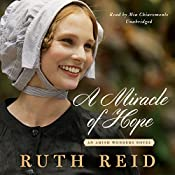 A Miracle of Hope: Amish Wonders, Book 1 | [Ruth Reid]