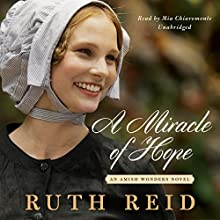 A Miracle of Hope: Amish Wonders, Book 1 (       UNABRIDGED) by Ruth Reid Narrated by Mia Chiaromonte