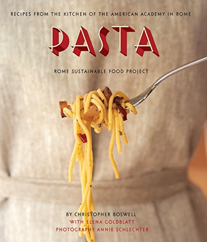 Pasta: Recipes from the Kitchen of the American Academy in Rome, Rome Sustainable Food Project (Italian Pasta Book compare prices)