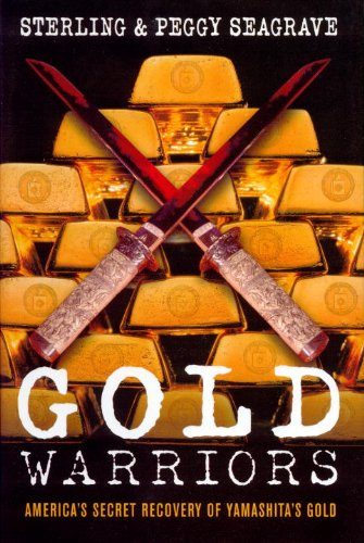 Gold Warriors: America's Secret Recovery of Yamashita's Gold: Sterling Seagrave, Peggy Seagrave: 9781844675319: Amazon.com: Books