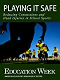 img - for Playing It Safe: Reducing Concussions and Head Injuries in School Sports book / textbook / text book
