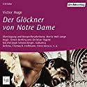 Der Glöckner von Notre Dame Performance by Victor Hugo Narrated by Katharina Bellena, Thomas B. Hoffmann, Heinz Kloss