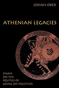 Athenian Legacies: Essays on the Politics of Going On Together download ebook