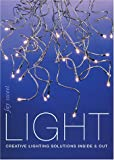 Light: Creative Lighting Solutions Inside & Out