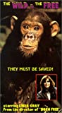 Wild and the Free [VHS]