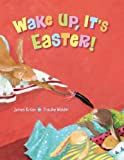 Wake Up, Its Easter!