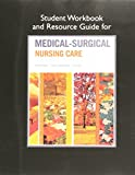 img - for Student Workbook and Resource Guide for Medical-Surgical Nursing Care book / textbook / text book