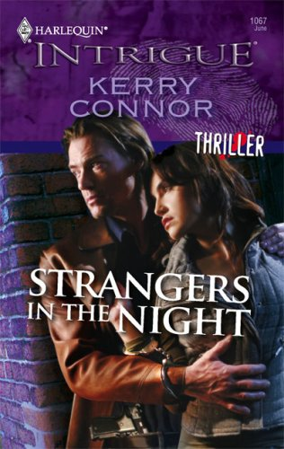 Strangers In The Night (Harlequin Intrigue Series), Kerry Connor