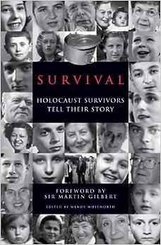 Survival holocaust survivors tell their story wendy ed whitworth