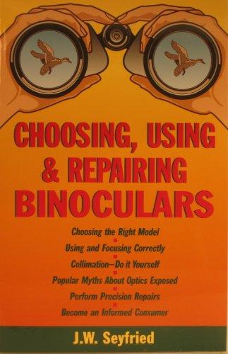 Choosing, Using And Repairing Binoculars