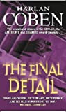 The Final Detail (A Myron Bolitar Novel) (034075141X) by Harlan Coben