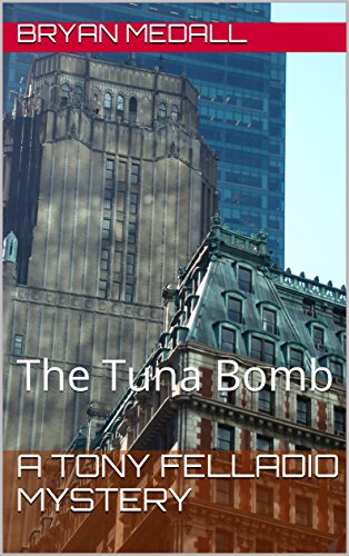 A Tony Felladio Mystery: The Tuna Bomb