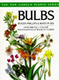 Bulbs (The Pan Garden Plants Series) (0330302531) by Phillips, Roger