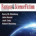 The Best of Fantasy and Science Fiction Magazine, May-June 2003 Periodical by Barry M. Malzberg, John Kessel, Jack Cady, Robert Sheckley Narrated by Stefan Rudnicki, Amanda Karr, Gabrielle de Cuir