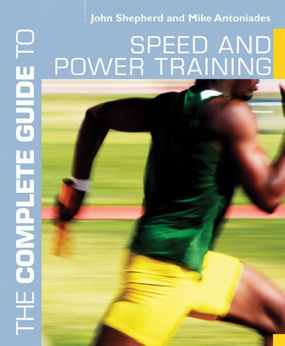 The Complete Guide to Speed and Power Training (Complete Guides)