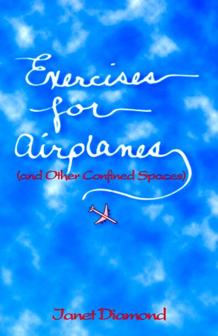 Exercises for Airplanes: And Other Confined Spaces