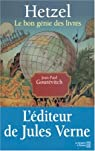 Hetzel : Le bon génie des livres par Gourévitch