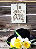 The Cowboys Spring Romance: A Sweet Western Romance (Grass Valley Cowboys Book 2)