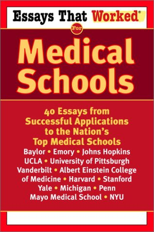 Essays That Worked for Medical Schools: 40 Essays from Successful Applications to the Nation