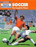 img - for Soccer: The Complete Player (Sports Illustrated) book / textbook / text book