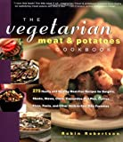 Image of The Vegetarian Meat and Potatoes Cookbook