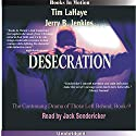 Desecration: Left Behind Series, Book 9 Audiobook by Tim LaHaye, Jerry Jenkins Narrated by Jack Sondericker