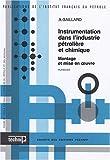 echange, troc A Gaillard - Instrumentation dans l'industrie pétrolière et chimique en 2 volumes : Montage et mise en oeuvre ; Texte et Planches