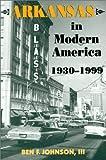 Arkansas in Modern America, 1930–1999 (Histories of Arkansas)