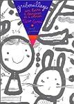 Gribouillages : Un livre � dessiner e...