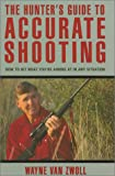 Wayne Van Zwoll The Hunter's Guide to Accurate Shooting
