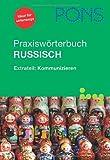 PONS Praxiswörterbuch Russisch: Russisch-Deutsch /Deutsch-Russisch mit Sprachführer