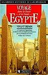 Voyage dans la Basse et la Haute Egypte pendant les campagnes du Général Bonaparte par Dominique Vivant Denon