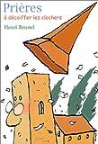 echange, troc Henri Brunel - Prières à décoiffer les clochers
