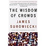 The Wisdom of Crowds ~ James Surowiecki